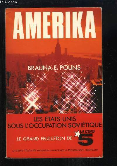 Amerika. Les Etats-Unis sous l'occupation soviétique.