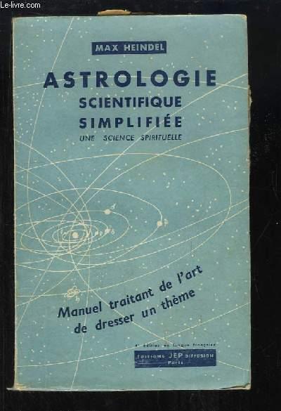 Astrologie scientifique simplifiée. Une science spirituelle.