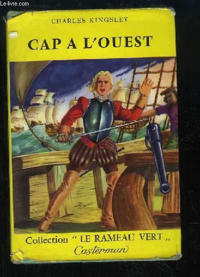 Cap à l'Ouest ! Les héros de la mer au temps de l'Invincible Armada