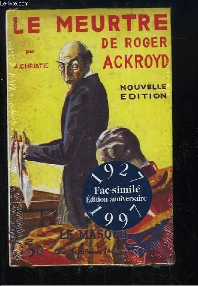 Le Meurtre de Roger Ackroyd. Fac-Similé Edition anniversaire 1927 - 1997