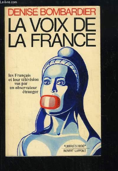 La voix de la France. Les Français et leur télévision vus par un observateur étranger.