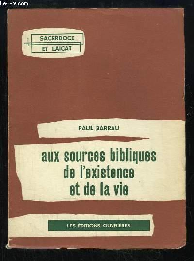 Aux sources bibliques de l'existence et de la vie.
