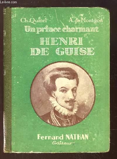 Henri de Guise, un prince charmant.
