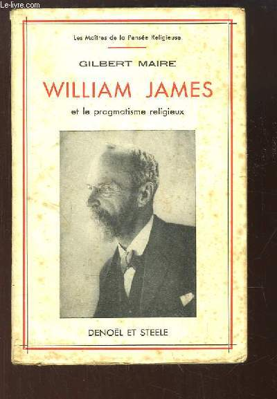 William James et le pragmatisme religieux.