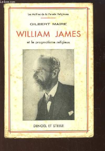 William James et le pragmatisme religieux.