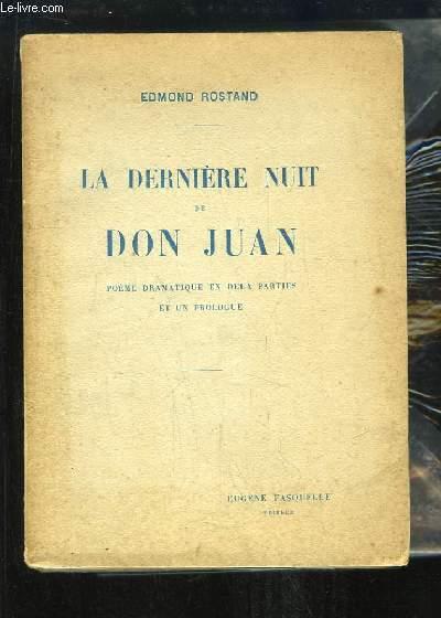 La dernière nuit de Don Juan. Poème dramatique en 2 parties et un prologue.