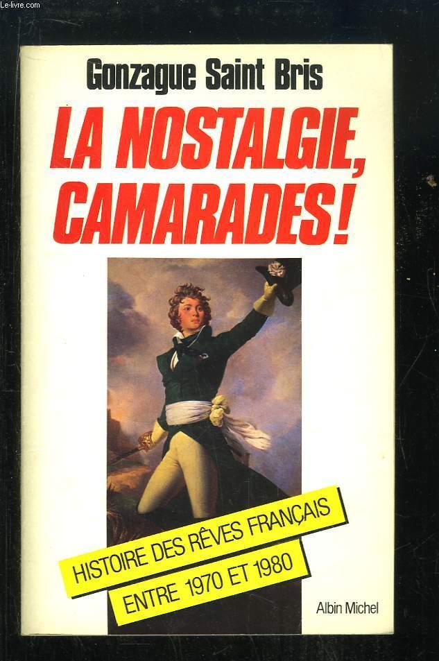 La Nostalgie, camarades ! Histoires des rêves français entre 1970 et 1980