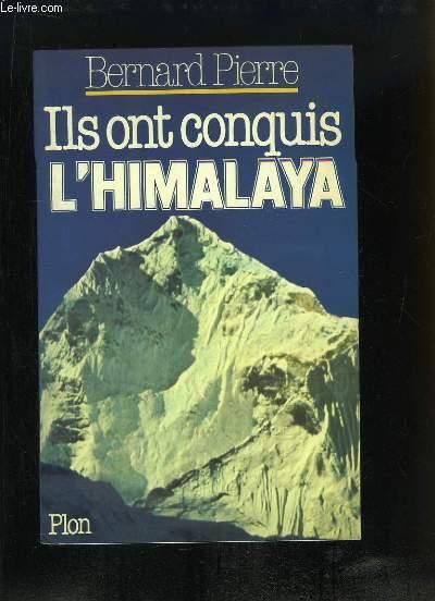 Ils ont conquis l'Himalaya.