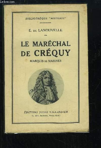 Le Maréchal de Créquy. Marquis de Marines.