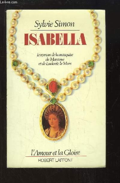 Isabella. Le roman de la marquise de Mantoue et de Ludovic le More.