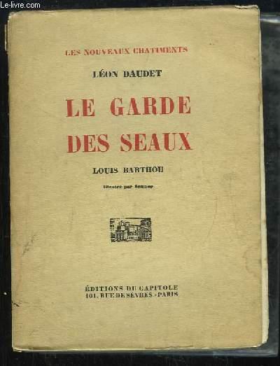 Le Garde des Seaux. Louis Barthou.