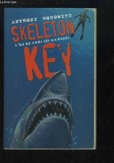 Skeleton Key. L'île de tous les dangers.
