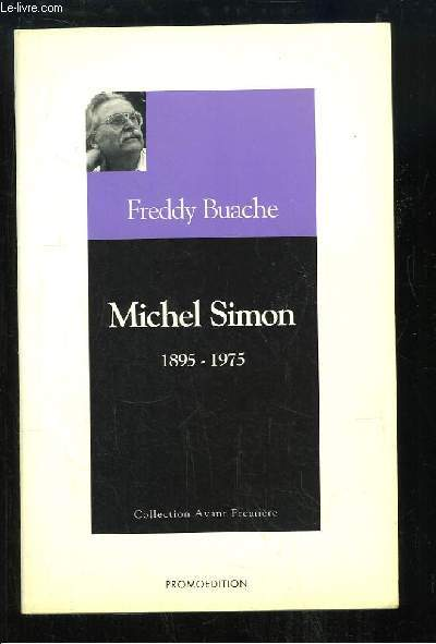 Michel Simon, 1895 - 1975