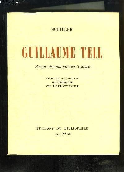 Guillaume Tell. Poème dramatique en 5 actes.