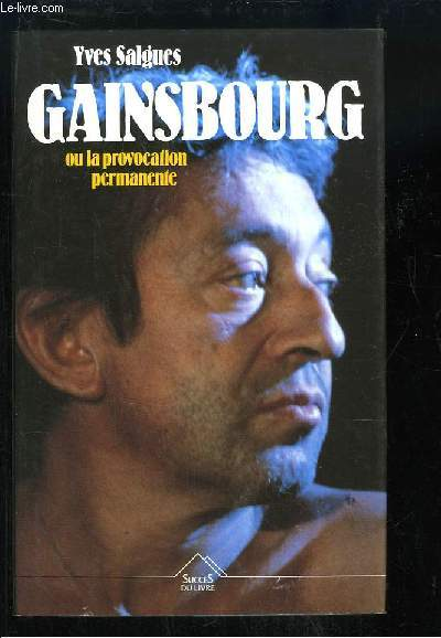 Gainsbourg ou la provocation permanent