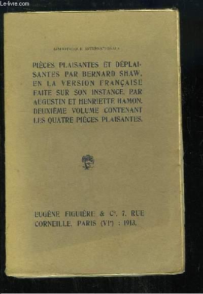 Pièces plaisantes et déplaisantes, par B. Shaw en la version française faite sur son instance, par Augustin et Henriette Hamon. Deuxième volume contenant les 4 pièces plaisantes.