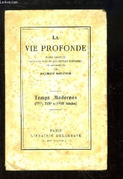 La Vie Profonde. Temps Modernes (XVIe, XVIIe et XVIIIe Siècles)