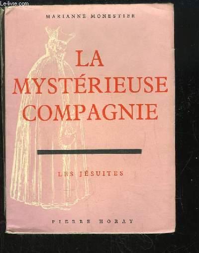 La mystérieuse compagnie. Les Jésuites.