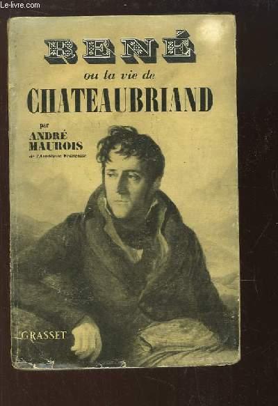 René ou la vie de Chateaubriand.