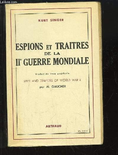 Espions et Traitres de la IIe Guerre Mondiale.