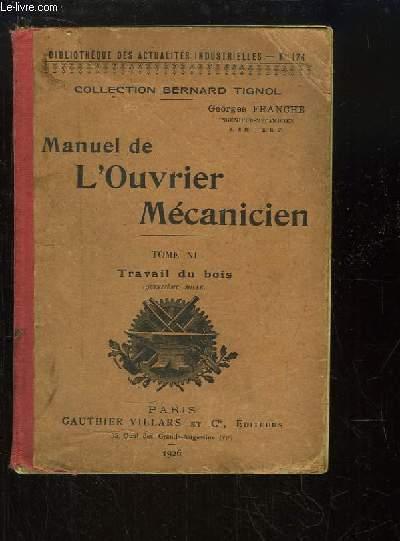 Manuel de l'ouvrier mécanicien. TOME XI : Travail du Bois.