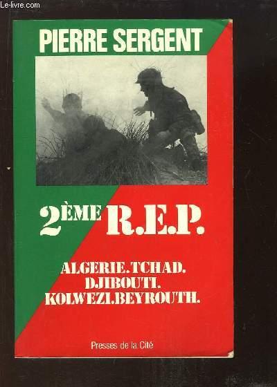 2ème R.E.P. Algérie, Tchad, Djibouti, Kolwezi, Beyrouth.
