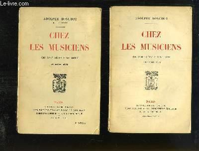 Chez les Musiciens (du XVIIIe siècle à nos jours). 1ère et 2ème série, EN 2 VOLUMES