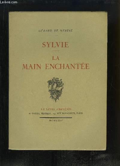 Sylvie. La Main Enchantée.