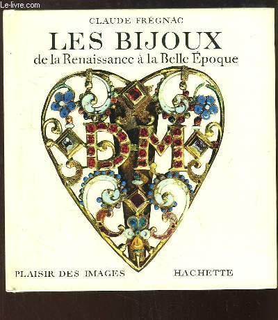 Les Bijoux, de la Renaissance à la Belle Epoque