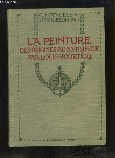 La Peinture. Des Origines au XVIe siècle.