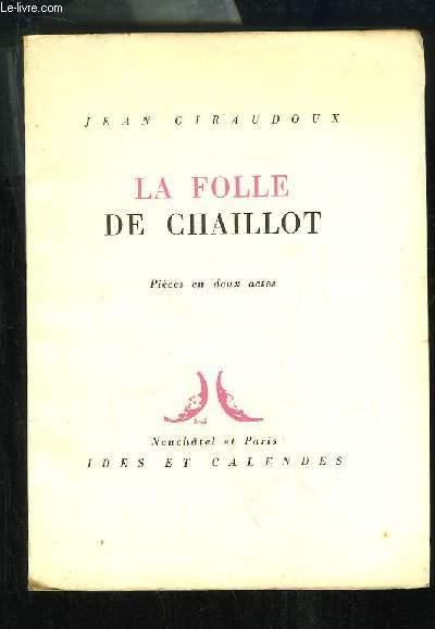 La Folle de Chaillot. Pièce en 2 actes.