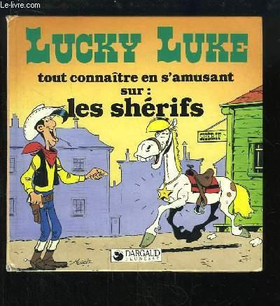 Lucky Luke, tout connaitre en s'amusant sur : Les Shérifs.