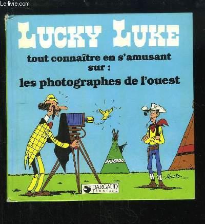Lucky Luke, tout connaitre en s'amusant sur : les photographes de l'ouest
