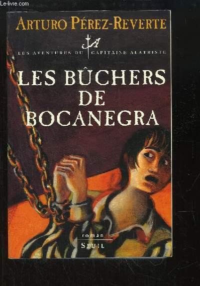 Les Bûchers de Bocanegra. Les aventures du Capitaine Alatriste.
