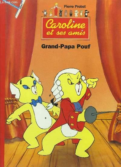 Caroline et ses amis. Grand-Papa Pouf