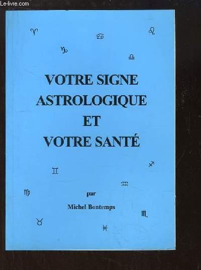 Votre Signe Astrologique et votre Santé