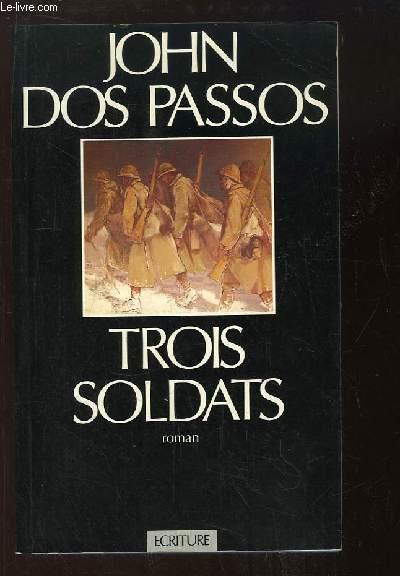 Trois Soldats. Roman