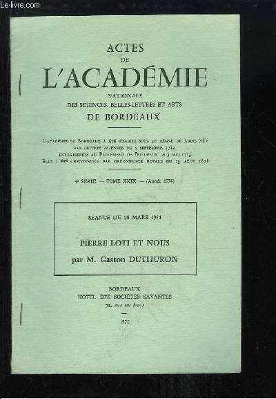 Actes de l'Académie Nationale des Sciences, Belles-Lettres et Arts de Bordeaux. 4e série, Tome 29 (année 1974) : Pierre Loti et Nous, séance du 28 mars 1974)