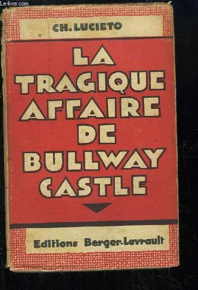 La Tragique Affaire de Bullway Castle