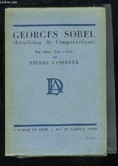 Georges Sorel, théoricien de l'impérialisme. Ses idées, son action.
