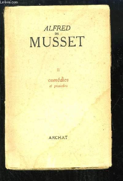 Oeuvres d'Alfred de Musset. TOME 2 : Comédies et proverbes