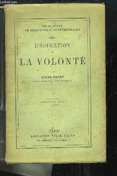 L'Education de la Volonté.