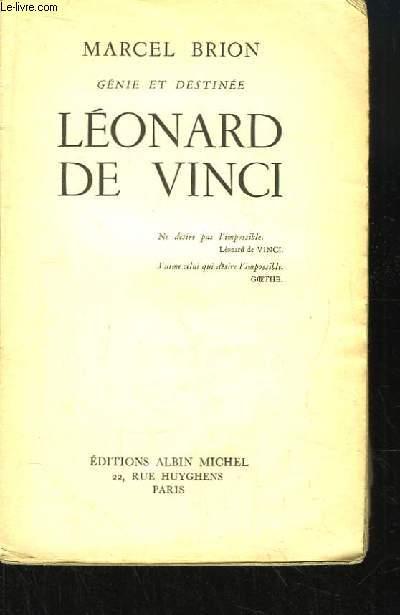 Léonard de Vinci. Génie et Destinée.