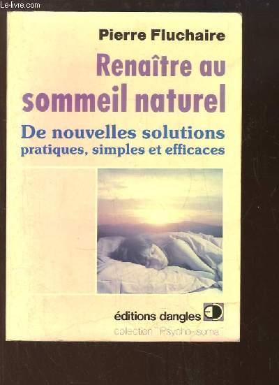 Renaître au sommeil naturel. De nouvelles solutions pratiques, simples et efficaces.