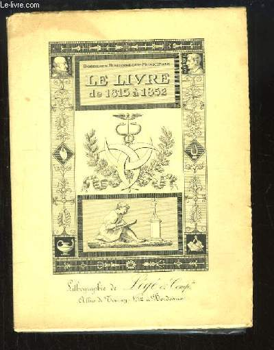 Le Livre de 1815 � 1852. L'Art du Livre de la Restauration au Second Empire, 1815 - 1852