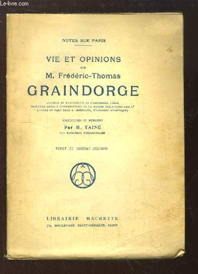 Vie et Opinions de M. Frédéric-Thomas Graindorge. Notes sur Paris.
