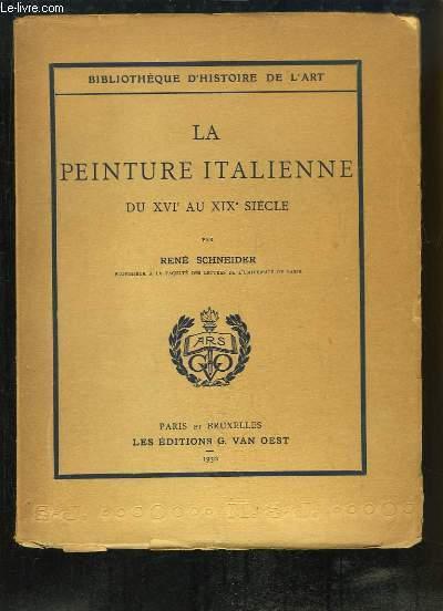 La Peinture Italienne, du XVIe au XIxe siècle