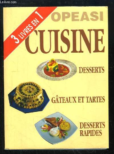 Cuisine : Desserts, Gâteaux et Tartes, Desserts rapides (3 Livres en un)