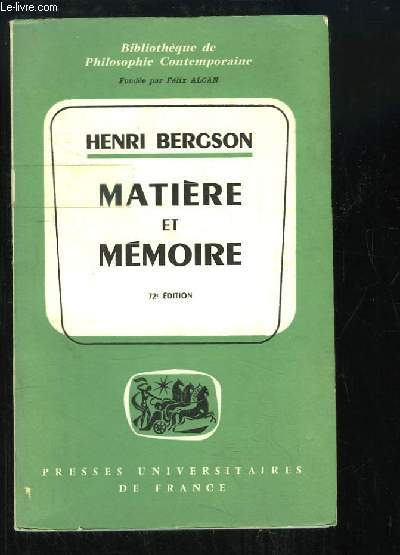 Matière et Mémoire. Essai sur la relation du corps et de l'esprit.