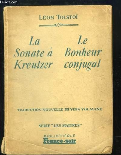 La Sonate à Kreutzer - Le Bonheur conjugal.